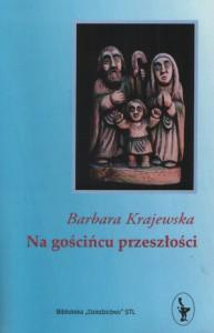 """""""Na gościńcu przeszłości"""", Barbara Krajewska"""