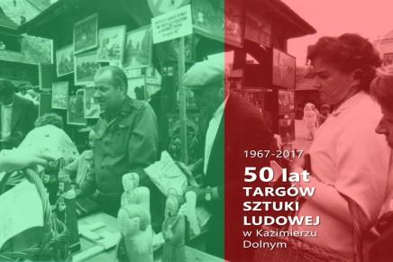 Podziel się wspomnieniami! 50 lat Targów Sztuki Ludowej w Kazimierzu