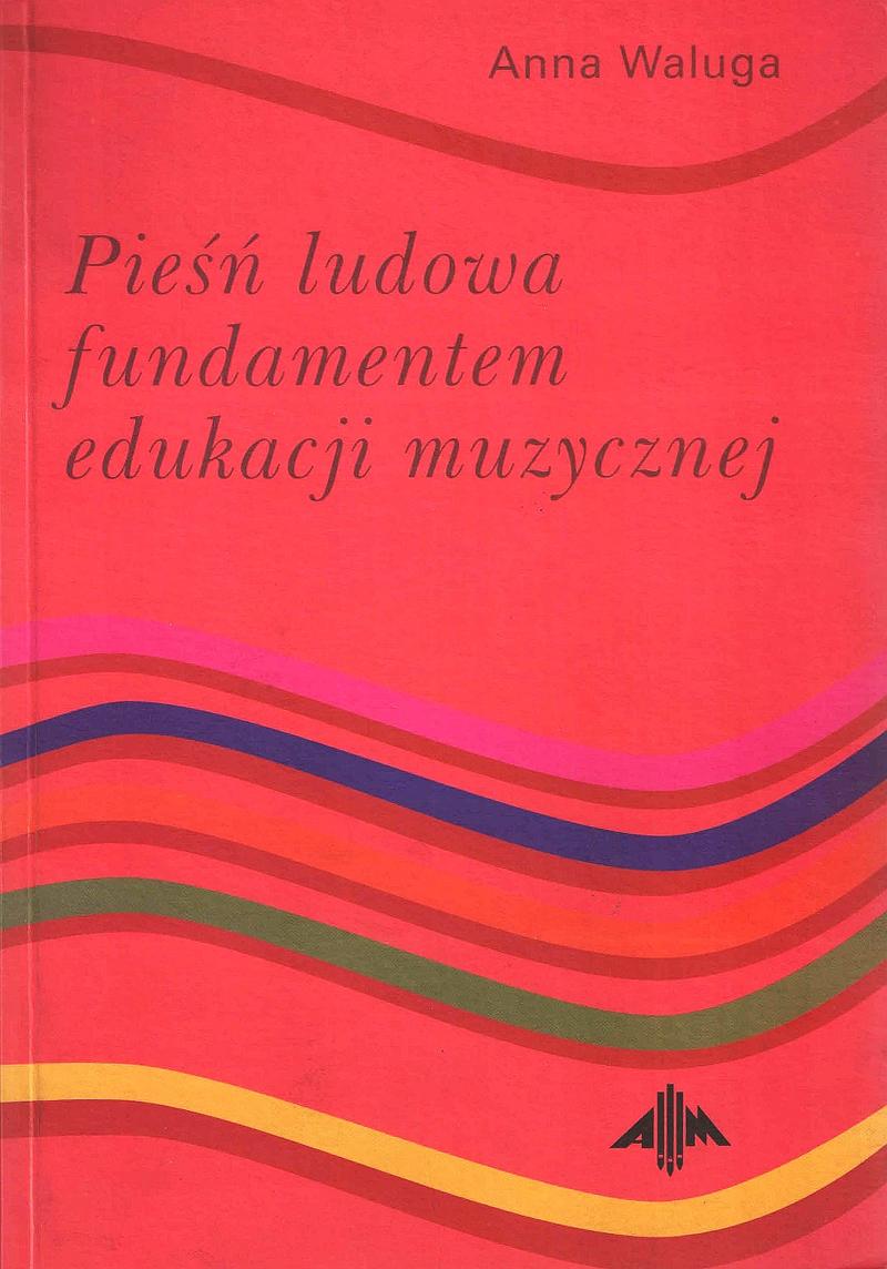 Pieśń ludowa fundamentem edukacji muzycznej