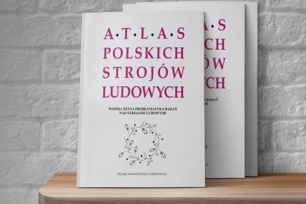 Najnowsza książka o strojach ludowych wydana w serii Atlas Polskich Strojów Ludowych