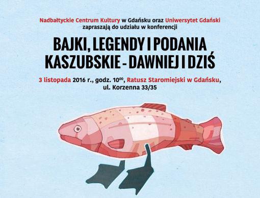Bajki, legendy i podania kaszubskie – dawniej i dziś – konferencja