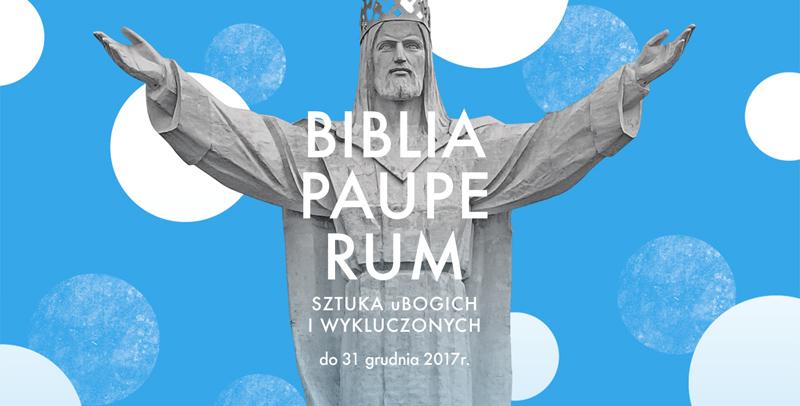 """""""Biblia Pauperum. Sztuka uBogich i wykluczonych"""""""