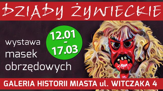 Dziady żywieckie. Wystawa masek obrzędowych  ze zbiorów Stanisława Wojtyły