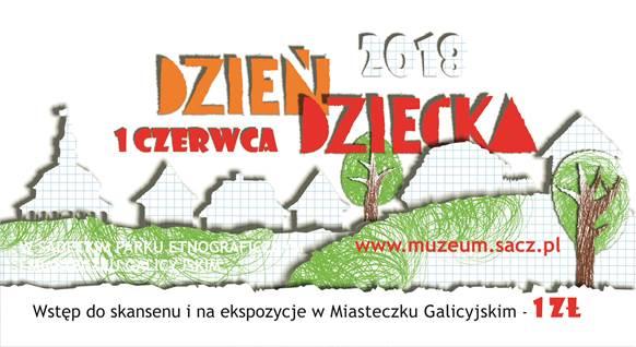 Dzień Dziecka w Sądeckim Parku Etnograficznym i Miasteczku Galicyjskim