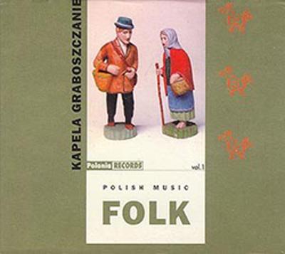 Kapela Graboszczanie. Polish Folk Music Vol.1, Polonia Records