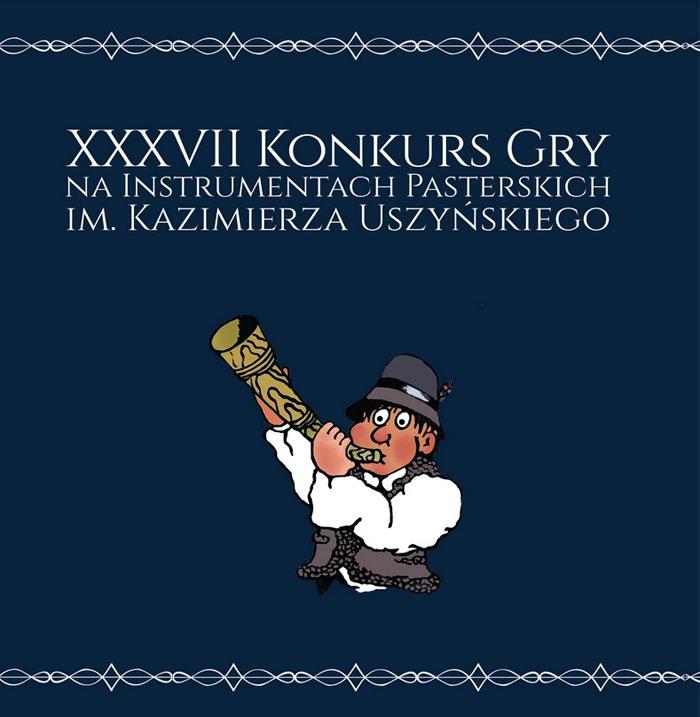 XXXVII Konkurs Gry na Instrumentach Pasterskich im. Kazimierza Uszyńskiego
