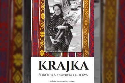 """""""Krajka. Sokólska tkanina ludowa"""". Najnowsza publikacja Podlaskiego Muzeum Kultury Ludowej"""