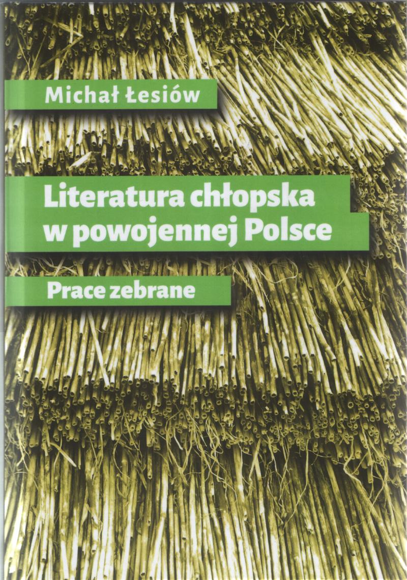 Literatura chłopska w powojennej Polsce. Prace zebrane