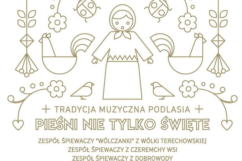 """""""Pieśni nie tylko święte. Tradycja muzyczna Podlasia"""" – promocja wydawnictwa"""