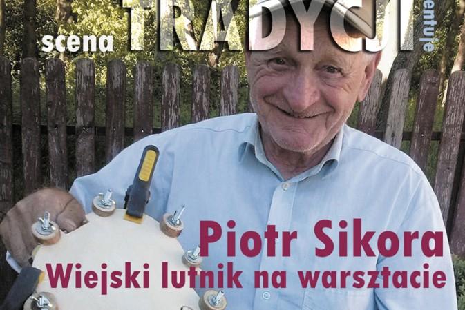 Piotr Sikora. Wiejski lutnik na warsztacie