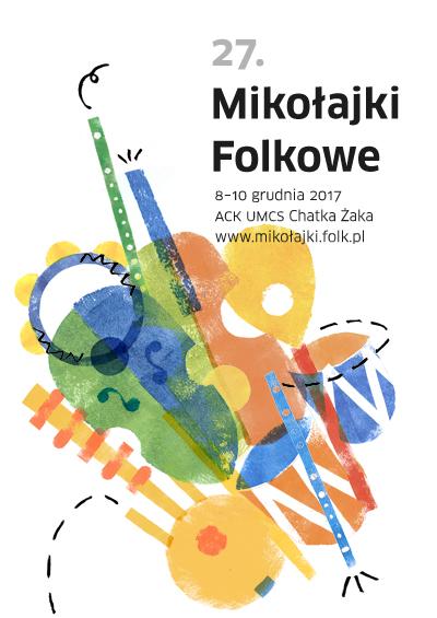 """27. Międzynarodowy Festiwal Muzyki Ludowej """"Mikołajki Folkowe"""" 2017"""