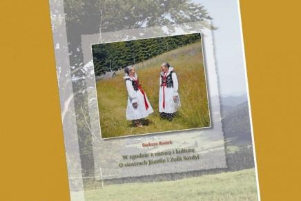 Publikacja o siostrach Józefie i Zofii Sordyl – śpiewaczkach ludowych z Korbielowa