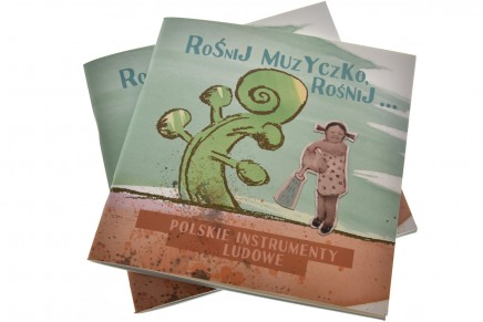 Rośnij muzyczko, rośnij… Książeczka dla dzieci o polskich instrumentach ludowych