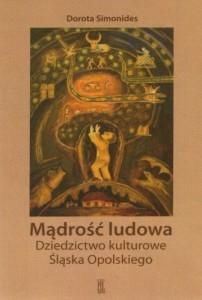 """Dorota Simonides, """"Mądrość ludowa"""""""