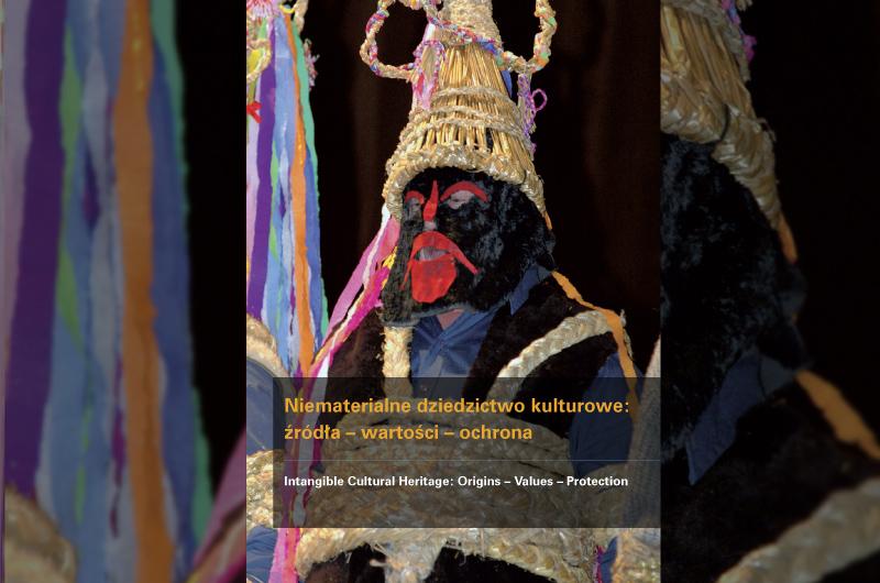 Niematerialne dziedzictwo kulturowe: źródła – wartości – ochrona