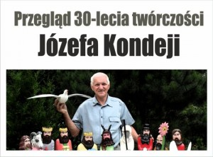 Przegląd 30-lecia twórczości Józefa Kondeji