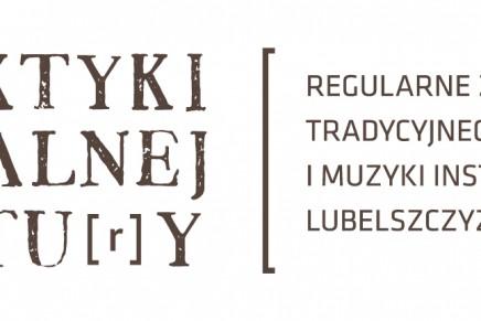 Praktyki Lokalnej Kultury. W Lublinie ruszają lekcje ludowego grania i śpiewu