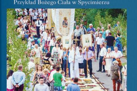 """Monografia Katarzyny Smyk """"Obrzęd jako tekst kultury. Przykład Bożego Ciała w Spycimierzu"""""""