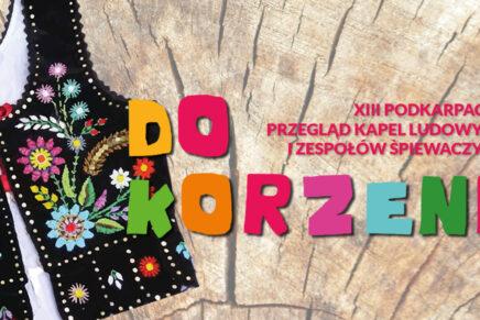 """XIII Podkarpacki Przegląd """"Do Korzeni"""" w formule online. Trwa walka o Nagrodę Główną i Nagrodę Publiczności"""