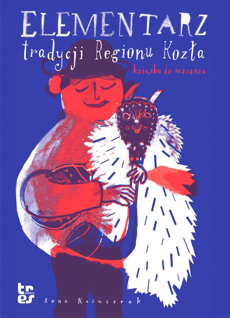 Elementarz tradycji Regionu Kozła
