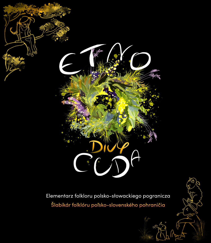 EtnoCuda. Elementarz folkloru polsko-słowackiego pogranicza