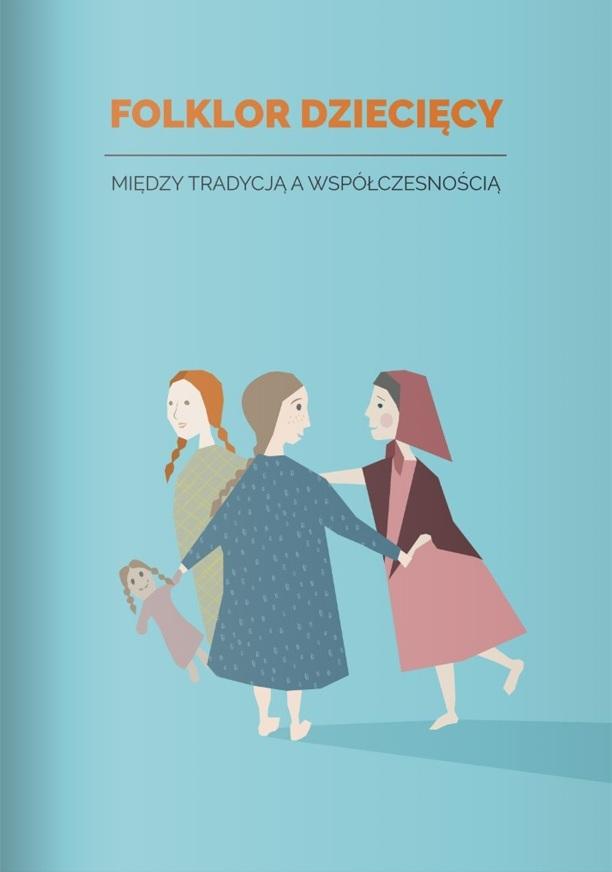 Folklor dziecięcy. Między tradycja a współczesnością