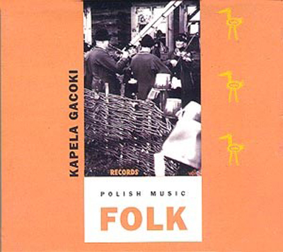 Kapela Gacoki. Polish Folk Music Vol.2