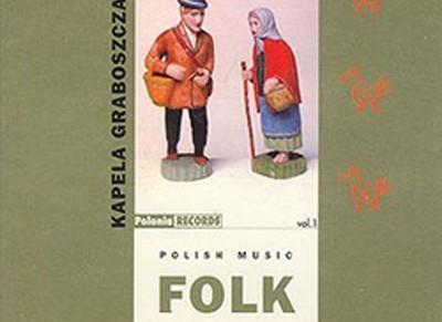 Kapela Graboszczanie. Polish Folk Music Vol.1