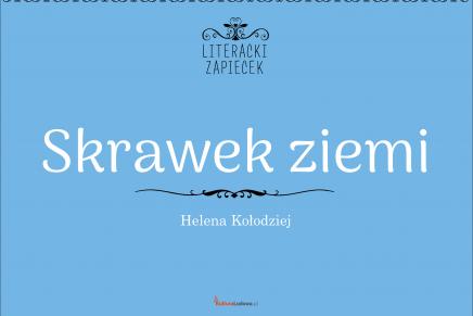 Literacki Zapiecek: Helena Kołodziej