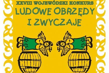 """Podkarpacki konkurs """"Ludowe Obrzędy i Zwyczaje"""""""