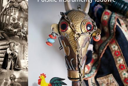Powstało pierwsze kompendium wiedzy o polskich instrumentach ludowych