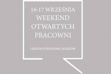 Cieszyn-Stryszawa-Taciszów. Weekend Otwartych Pracowni