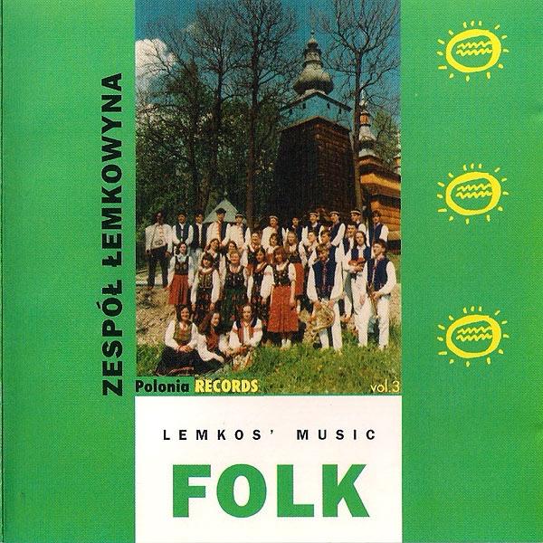 Zespol Łemkowyna. Lemkos Folk Music Vol.3