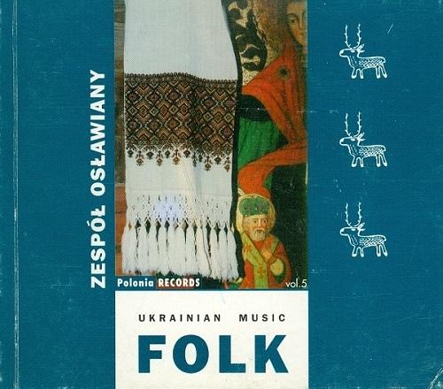 Zespół Osławiany. Polish Folk Music Vol.5